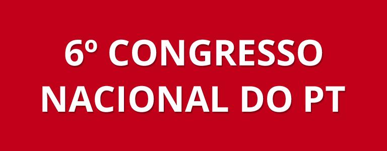6º Congresso nacional do PT