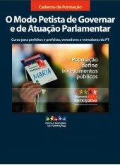 Caderno O Modo Petista de Governar e de Atuação Parlamentar