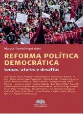 Reforma Política Democrática: Temas, Atores e Desafios.