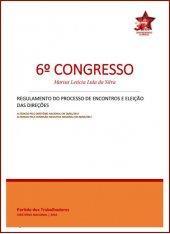 6º Congresso - Regulamento do processo de encontros e eleição das direções