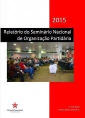 Relatório do Seminário Nacional de Organização Partidária - 2015