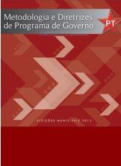 Metodologia e Diretrizes - Cartilha Programa de Governo - Modo Petista - 2012