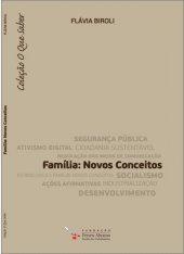 Família: Novos Conceitos - Flávia Biroli - Coleção O Que Saber
