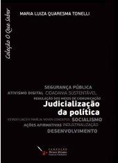 Judicialização da Política - Maria Luiza Quaresma Tonelli - Coleção O Que Saber