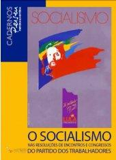 O Socialismo nas Resoluções de Encontros e Congressos do Partido dos Trabalhadores