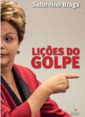 Lições do Golpe - Saturnino Braga