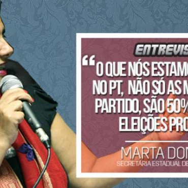 Martinha: 'O QUE NÓS ESTAMOS REIVINDICANDO NO PT, NÃO SÓ AS MULHERES, MAS O PARTIDO, SÃO 50% DAS VAGAS NAS ELEIÇÕES PROPORCIONAIS'