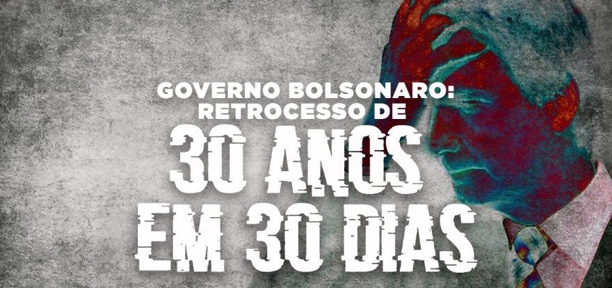 Com Jair Bolsonaro Brasil retrocede 30 anos em 30 dias