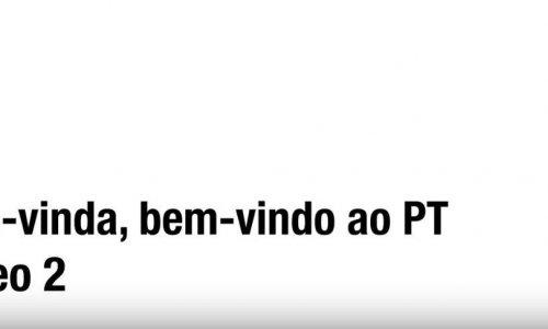 Bem-vindo, bem-vinda ao PT - Vídeo 2