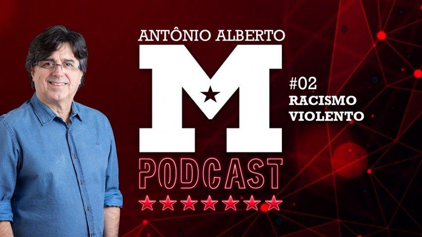 02 #PodCastdoMachado   RACISMO VIOLENTO