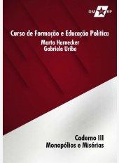 Curso Marta Harnecker e Gabriela Uribe | Caderno III: Monopólios e Miséria - pdf