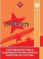 Caderno 10 - Contribuições para a elaboração de uma politica municipal de cultura - 2008