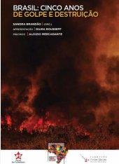 BRASIL: 5 ANOS DE GOLPE E DESTRUIÇÃO