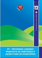 Caderno 12 - Programa Agrário proposta de diretrizes e açõoes para os municipios - 2008