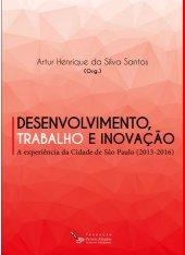 Desenvolvimento, trabalho e inovação - Artur Henrique