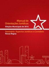 Manual de Orientações Jurídicas Eleições Municipais de 2016