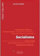 Socialismo - Valter Pomar - Coleção O Que Saber