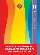 Caderno 11 - LGBT nos programas de governo municipais do PT - 2008