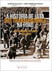 A história de luta dos trabalhadores da Ford - Alberto Eulálio