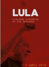 Íntegra do discurso histórico de Lula no ABC