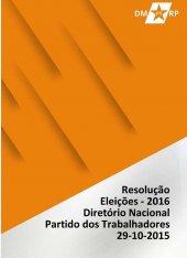 RESOLUÇÃO DO DIRETÓRIO NACIONAL SOBRE AS ELEIÇÕES DE 2016 - 29-10-2015