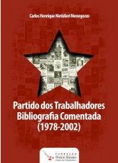 Partido dos Trabalhadores | Bibliografia comentada - 1979 - 2002 - Carlos H. Menegozzo