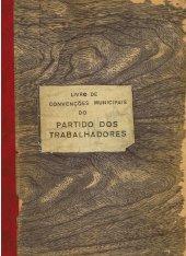 Livro Atas Convenções Municipais Partido dos Trabalhadores