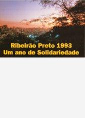 Ribeirão Preto 1993 Um ano de solidariedade