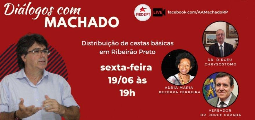 Machado debate as ações sociais em tempos de pandemia na cidade de Ribeirão Preto