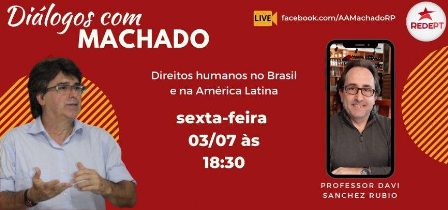 #AoVivo Hoje, às 18h30 | Machado debate Direitos Humanos no Brasil e na América Latina
