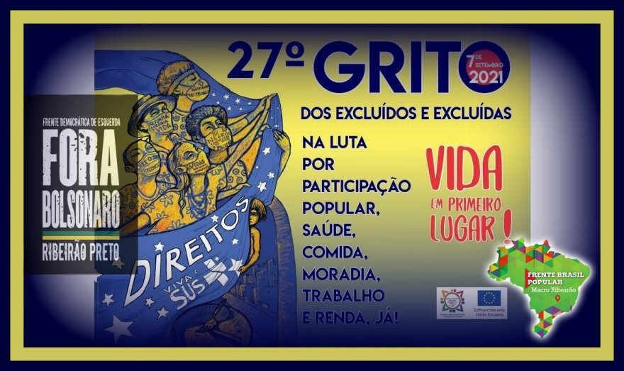 Campanha #ForaBolsonaro e #OGritoDosExcluídos preparam ato em Ribeirão Preto no próximo dia 7 de setembro