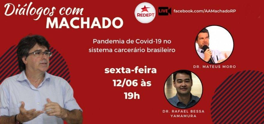Machado debate a Pandemia no sistema carcerário