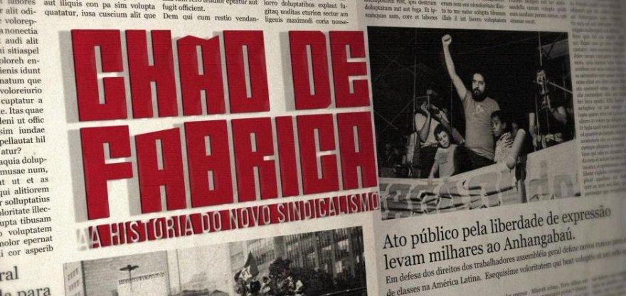 Chão de Fábrica, a história do Novo Sindicalismo