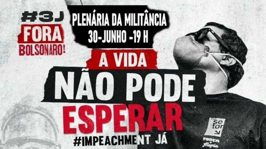 Plenária da Militância Petista prepara o #3J nesta quarta-feira (30), às 19h, via videoconferência
