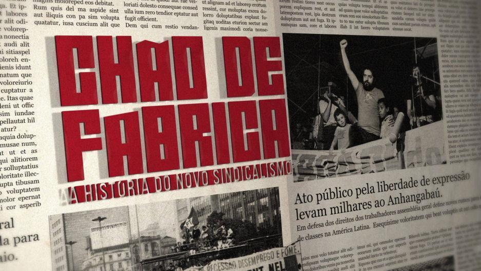 Chão de Fábrica - A história do Novo Sindicalismo | Documentário